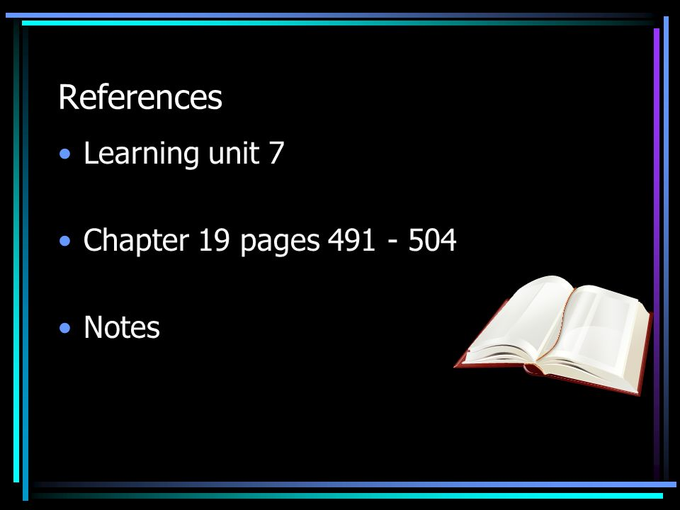 References Learning unit 7 Chapter 19 pages Notes