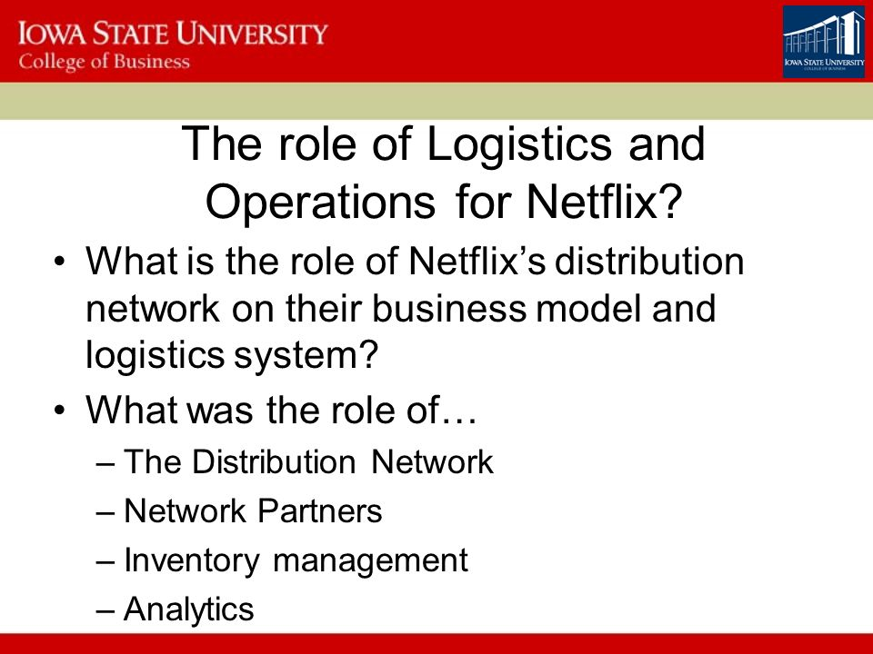 the role of logistics and operations for netflix