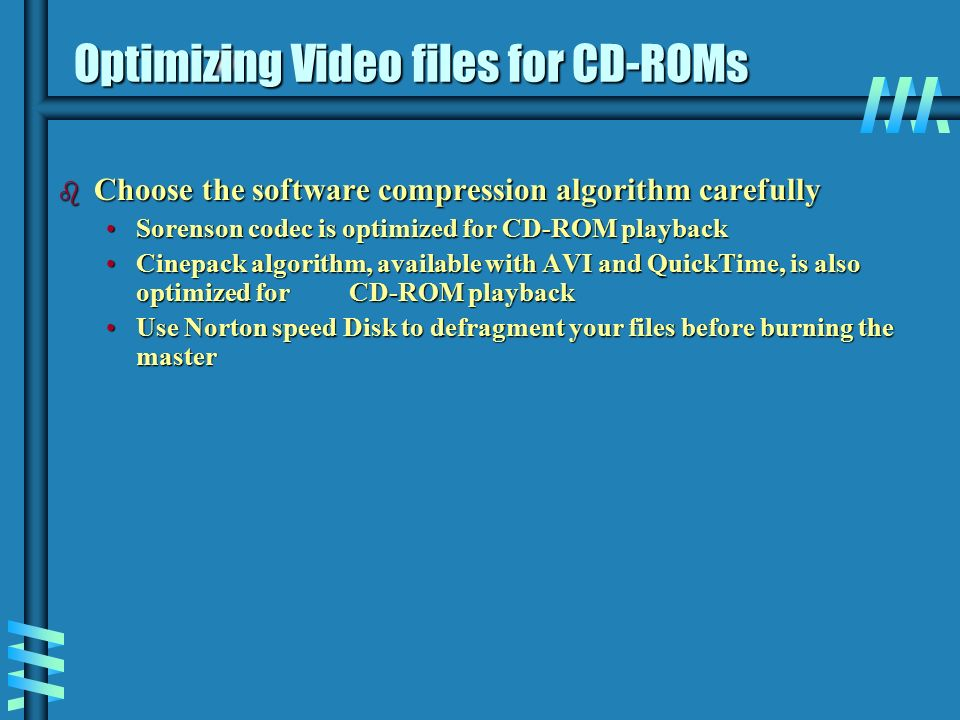 Video  Overview b Using video  b How video works? b Broadcast video
