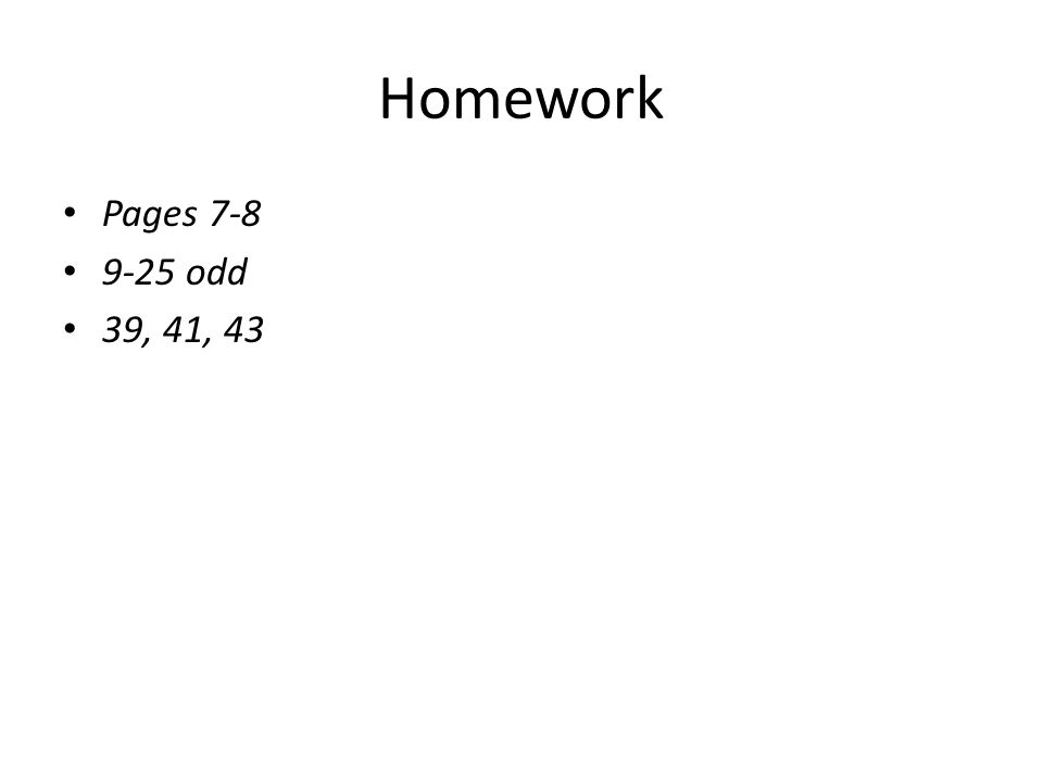 Homework Pages odd 39, 41, 43