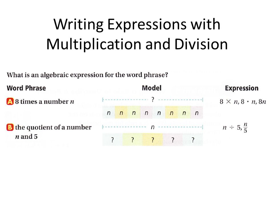 Writing Expressions with Multiplication and Division