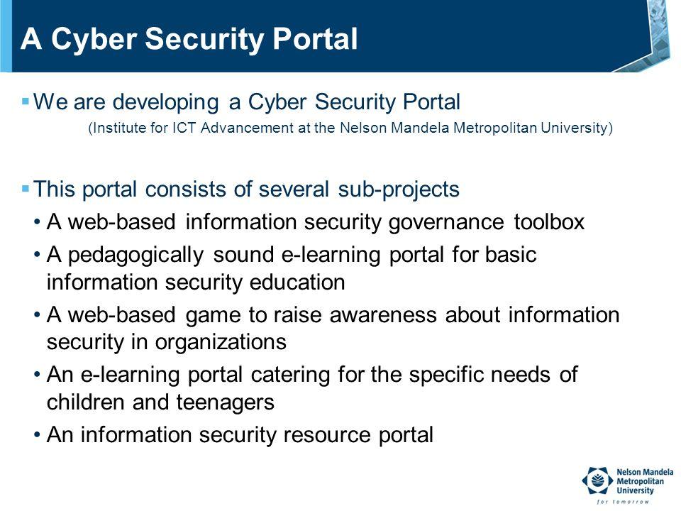A Cyber- Security Portal for Southern Africa Dr  Johan van Niekerk