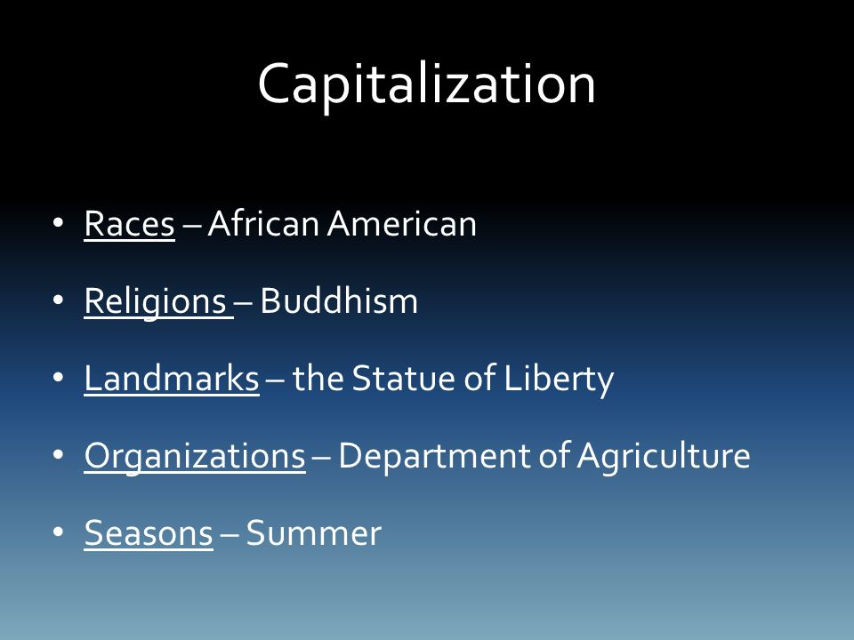 Capitalization Races – African American Religions – Buddhism Landmarks – the Statue of Liberty Organizations – Department of Agriculture Seasons – Summer