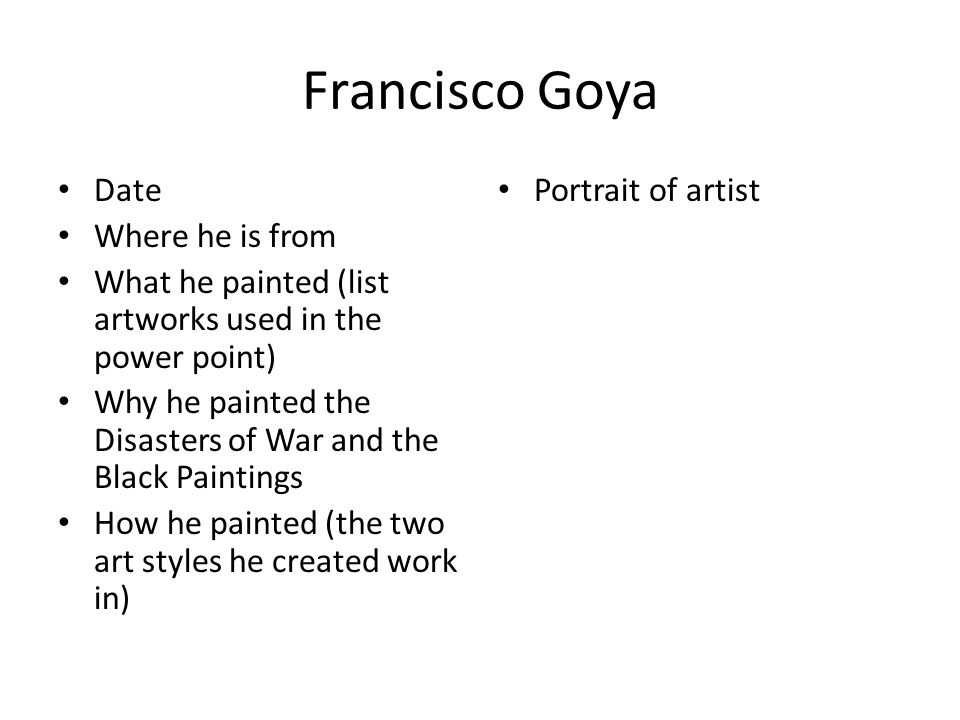 francisco goya your name. francisco goya date where he is from what