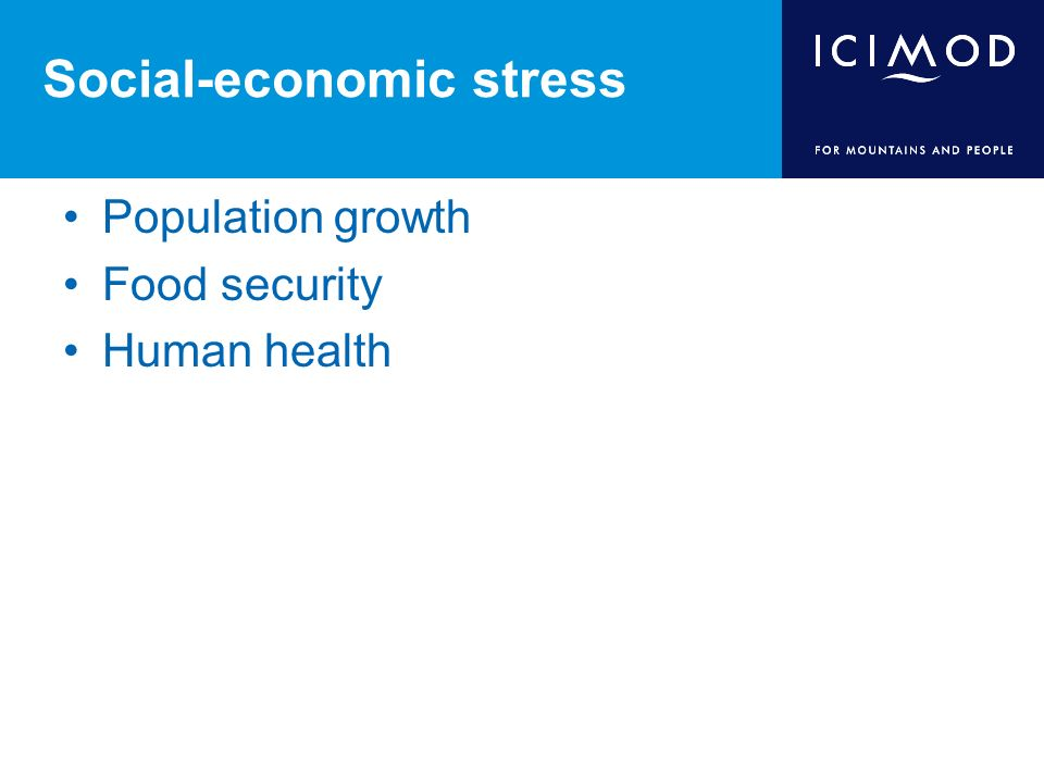 Social-economic stress Population growth Food security Human health