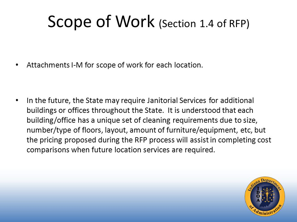Scope of Work (Section 1.4 of RFP) Attachments I-M for scope of work for each location.