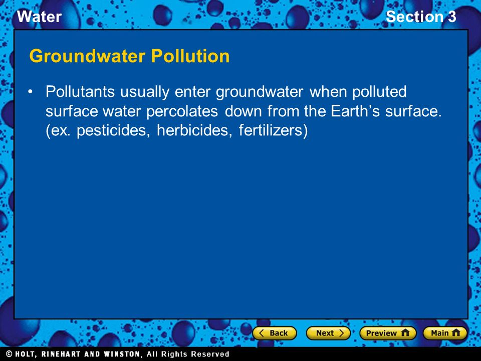 WaterSection 3 Groundwater Pollution Pollutants usually enter groundwater when polluted surface water percolates down from the Earth's surface.