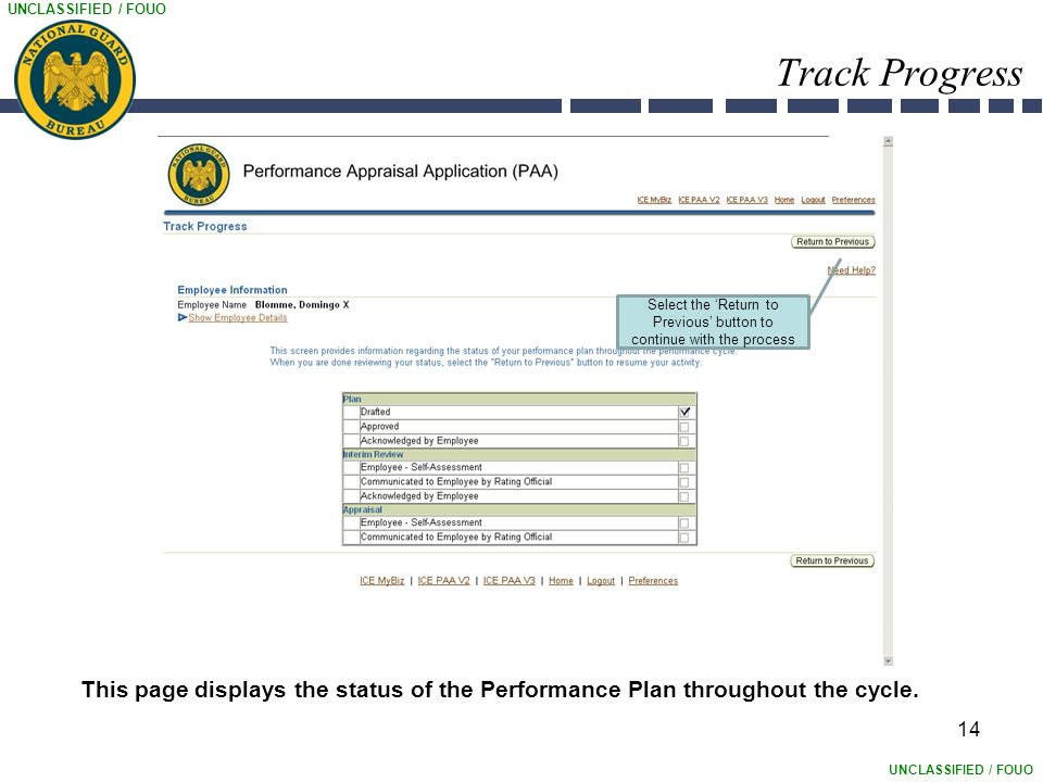 UNCLASSIFIED / FOUO 14 Track Progress This page displays the status of the Performance Plan throughout the cycle.