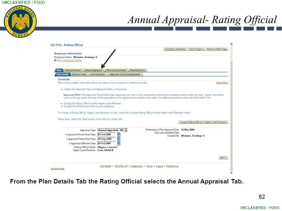 UNCLASSIFIED / FOUO Annual Appraisal- Rating Official 62 From the Plan Details Tab the Rating Official selects the Annual Appraisal Tab.