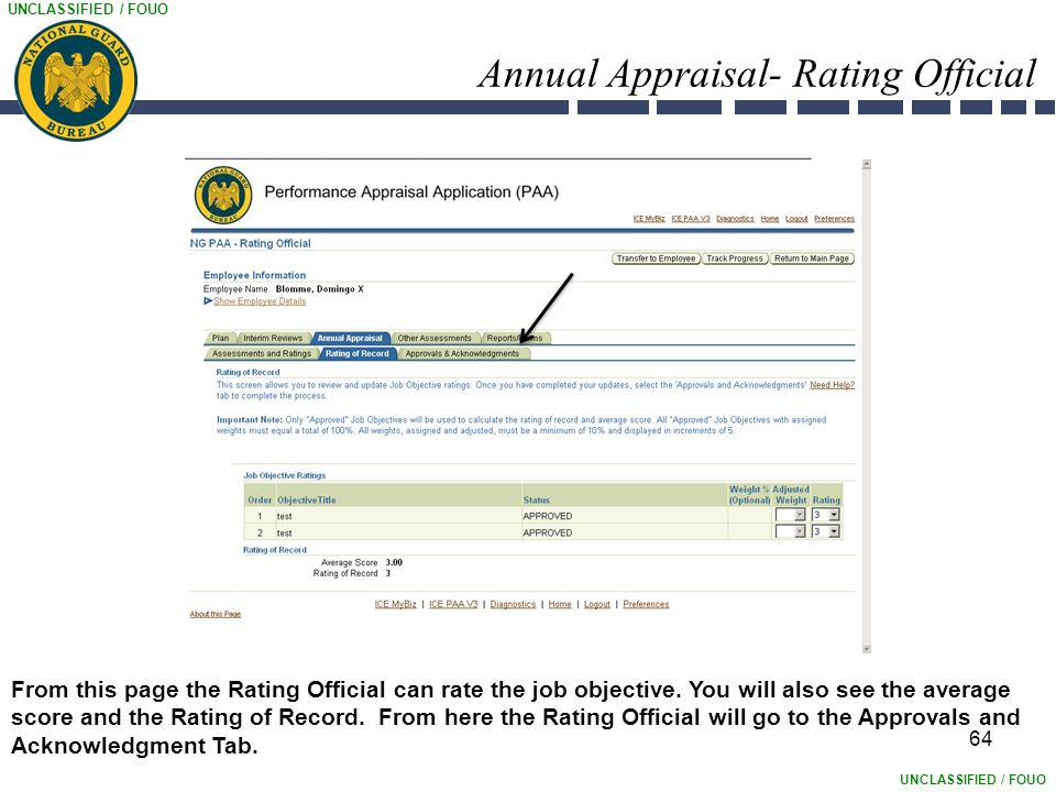 UNCLASSIFIED / FOUO Annual Appraisal- Rating Official 64 From this page the Rating Official can rate the job objective.