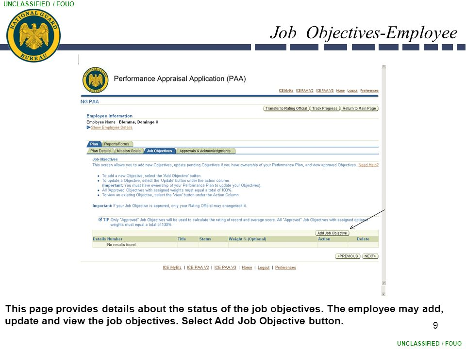 UNCLASSIFIED / FOUO 9 Job Objectives-Employee This page provides details about the status of the job objectives.
