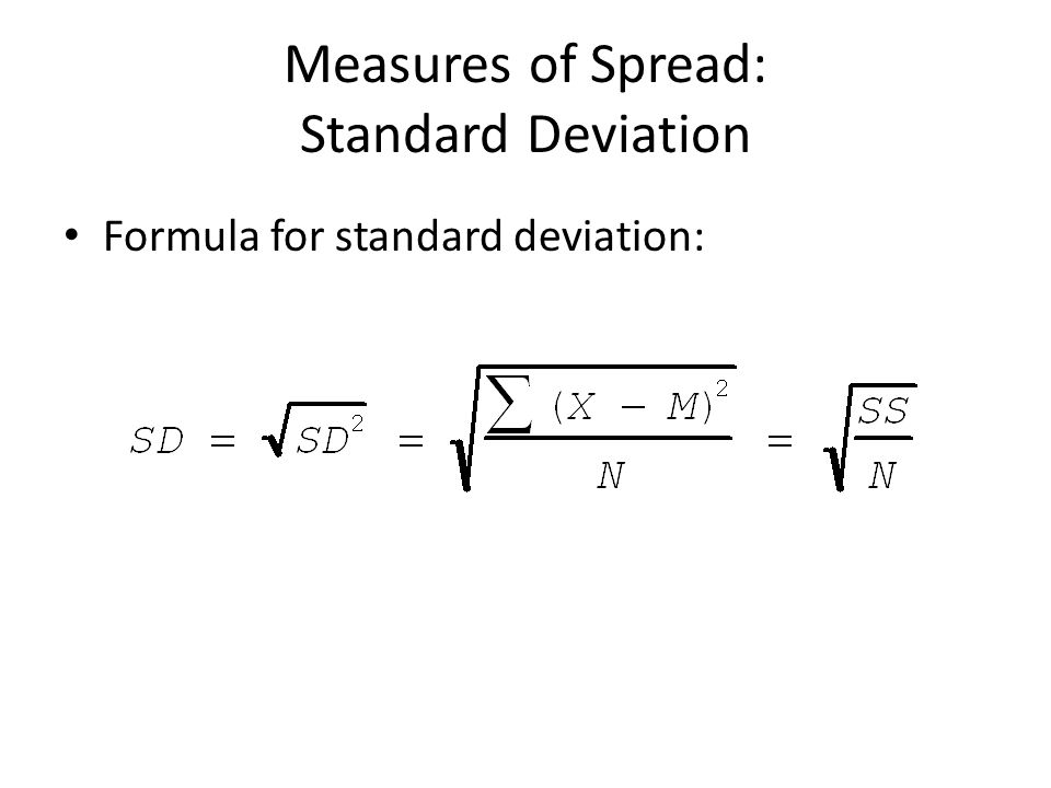 Measures of Spread: Standard Deviation Formula for standard deviation: