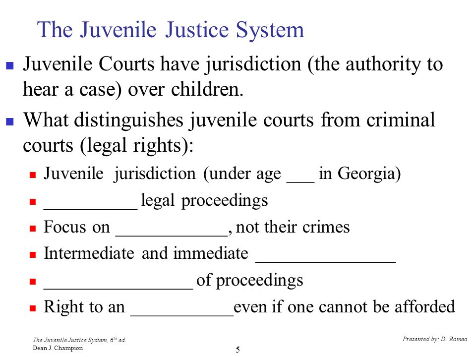 The Juvenile Justice System, 6 th ed. Dean J. Champion Presented by: D.