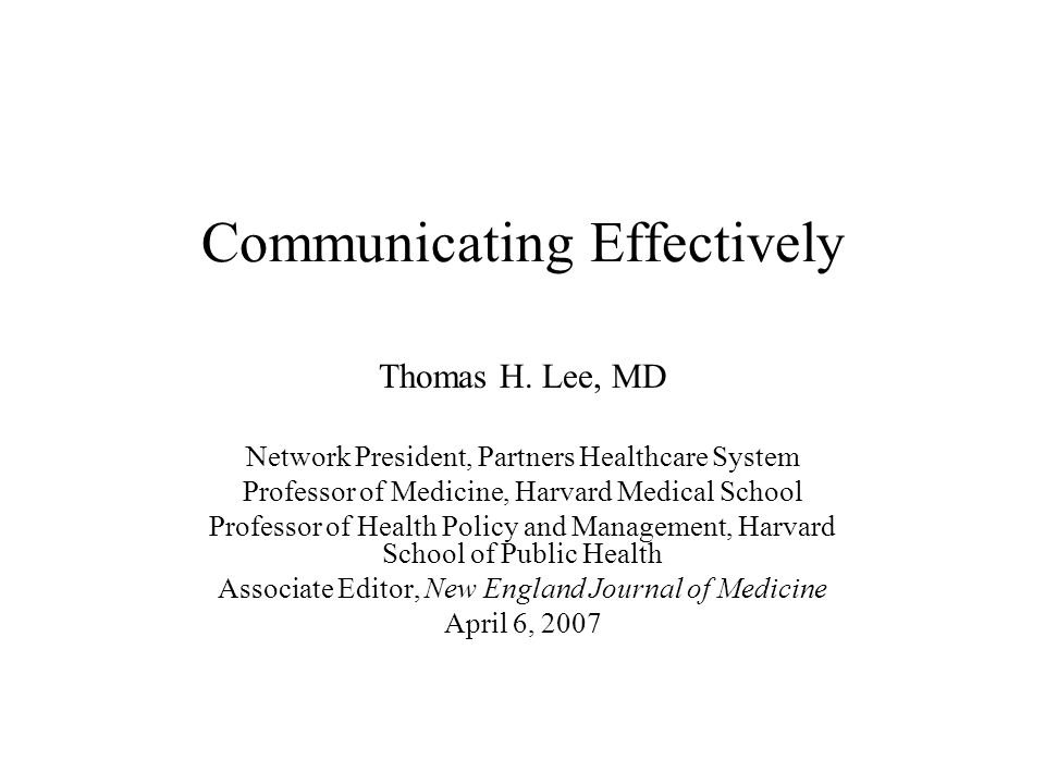 Communicating Effectively Thomas H Lee Md Network President