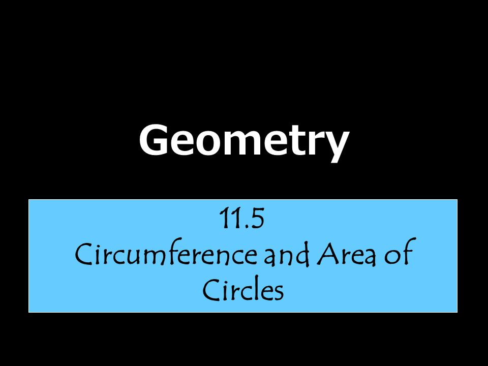 Geometry 115 Circumference And Area Of Circles Lets Talk About Pi