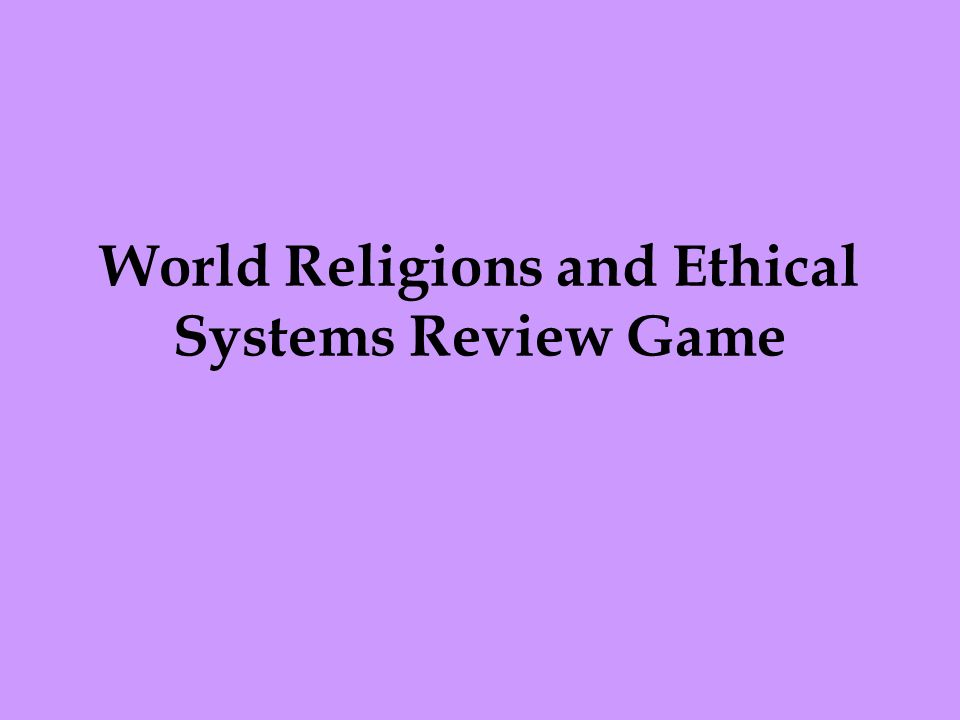 World Religions and Ethical Systems Review Game