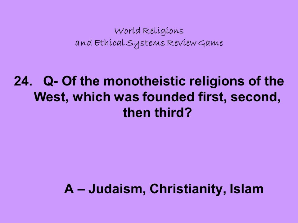 World Religions and Ethical Systems Review Game 24.