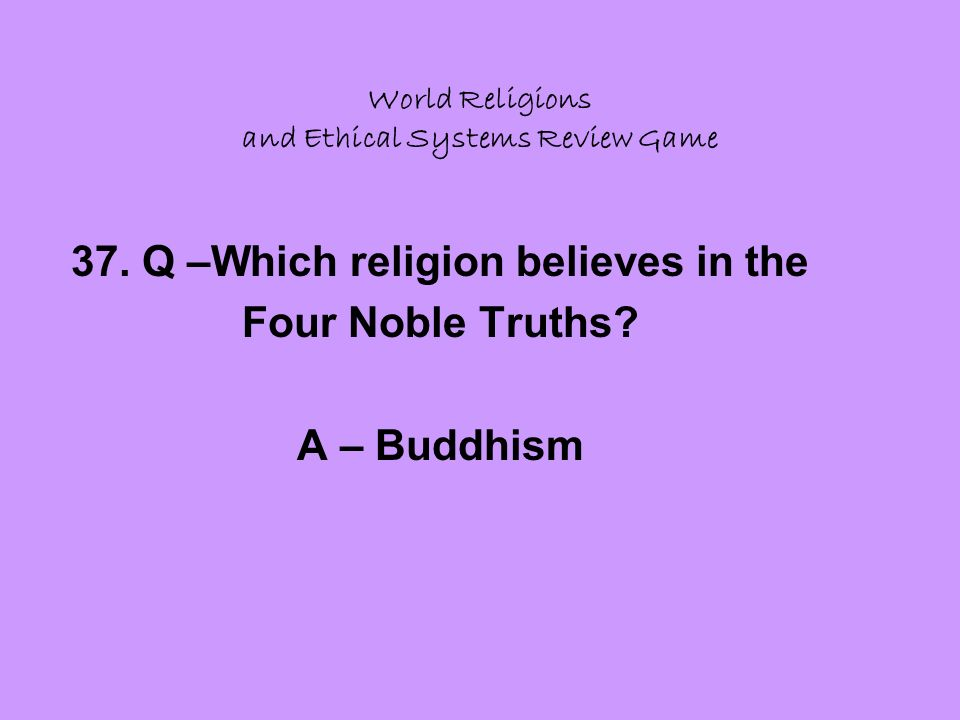 World Religions and Ethical Systems Review Game 37.