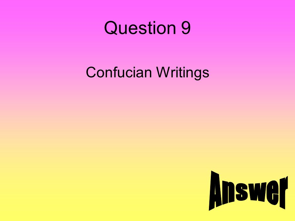 Question 9 Confucian Writings