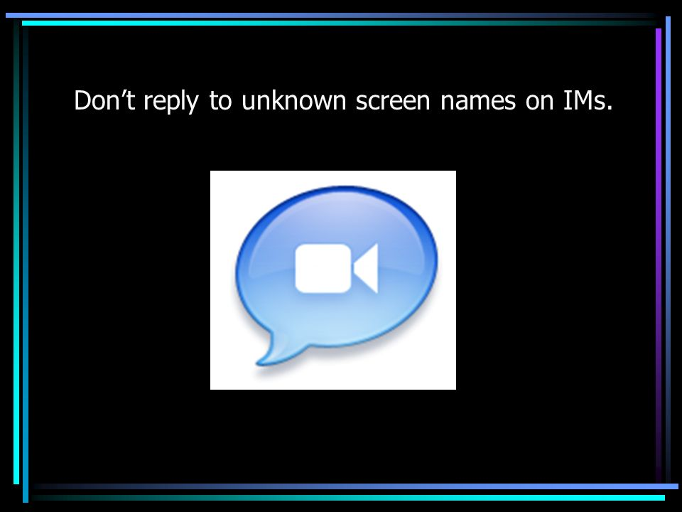 Don't reply to unknown screen names on IMs.