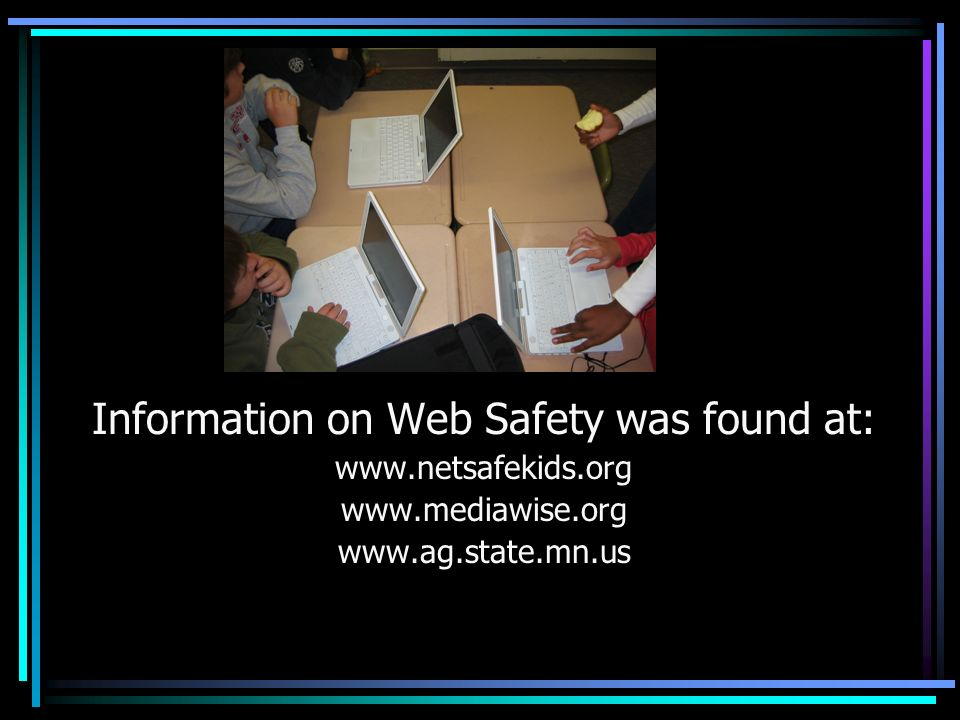 Information on Web Safety was found at:
