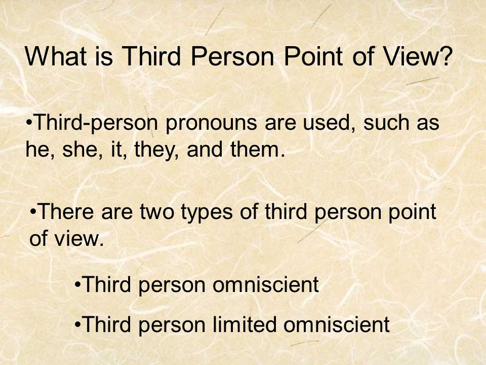 There are two types of third person point of view.