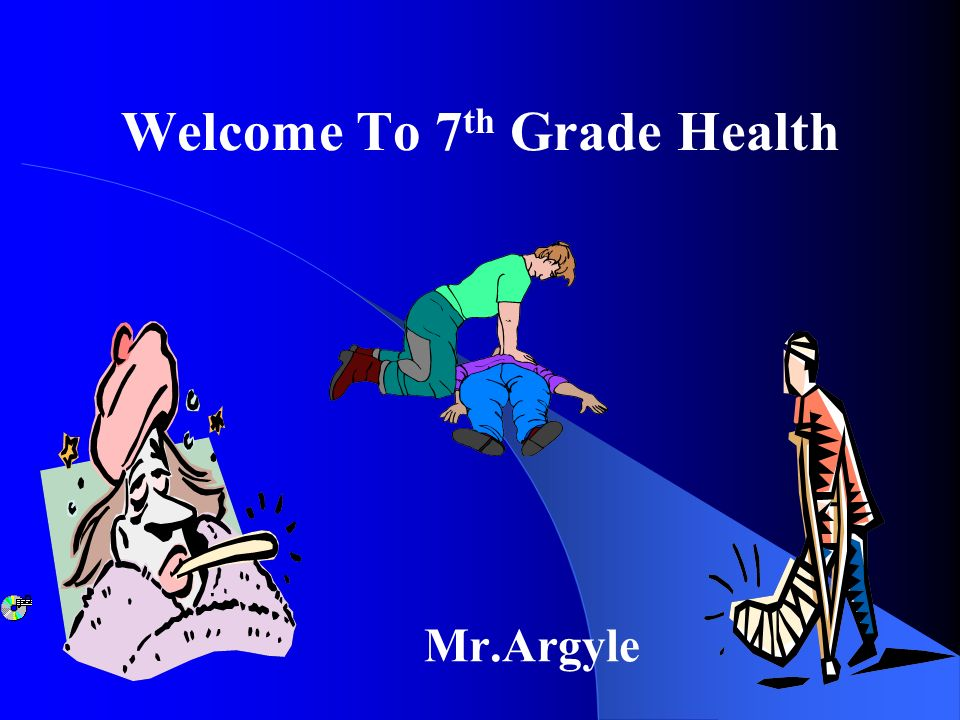Welcome To 7 th Grade Health Mr.Argyle