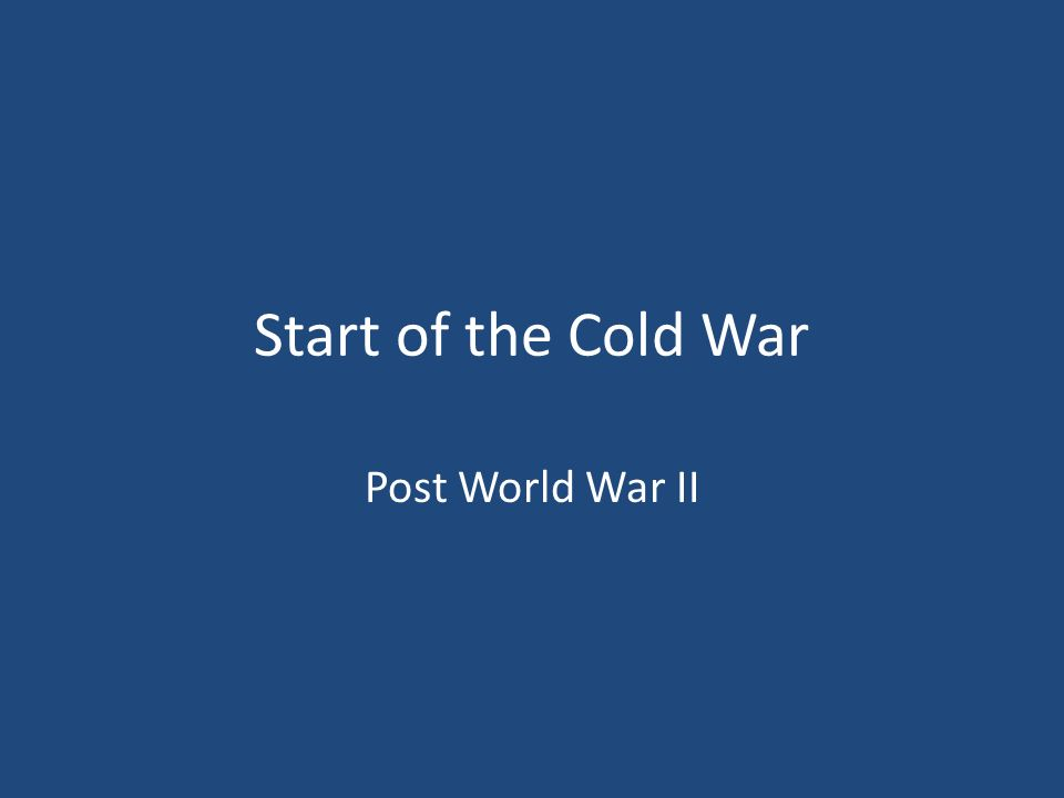 Start of the Cold War Post World War II