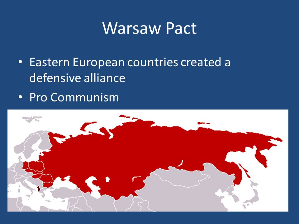 Warsaw Pact Eastern European countries created a defensive alliance Pro Communism