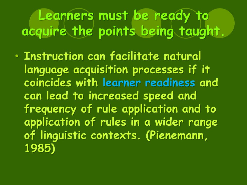 Learners must be ready to acquire the points being taught.