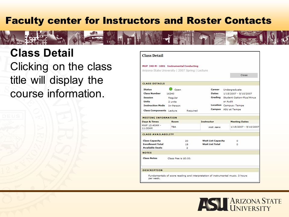Faculty center for Instructors and Roster Contacts Class Detail Clicking on the class title will display the course information.