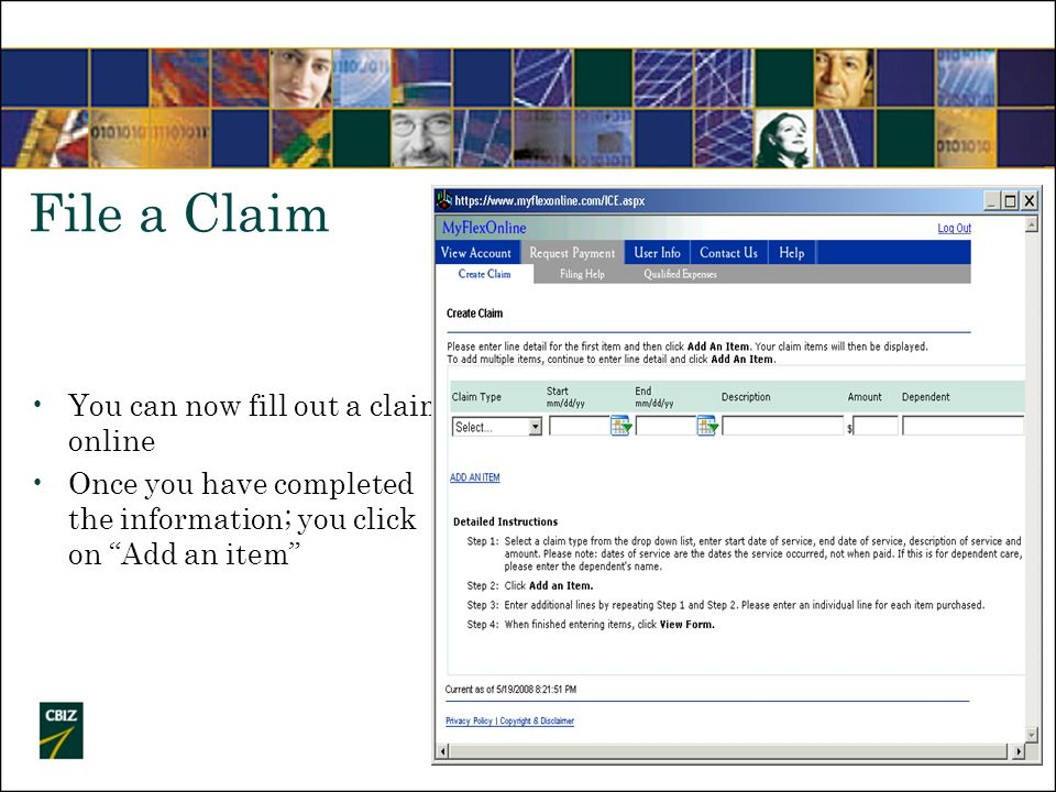 File a Claim You can now fill out a claim online Once you have completed the information; you click on Add an item