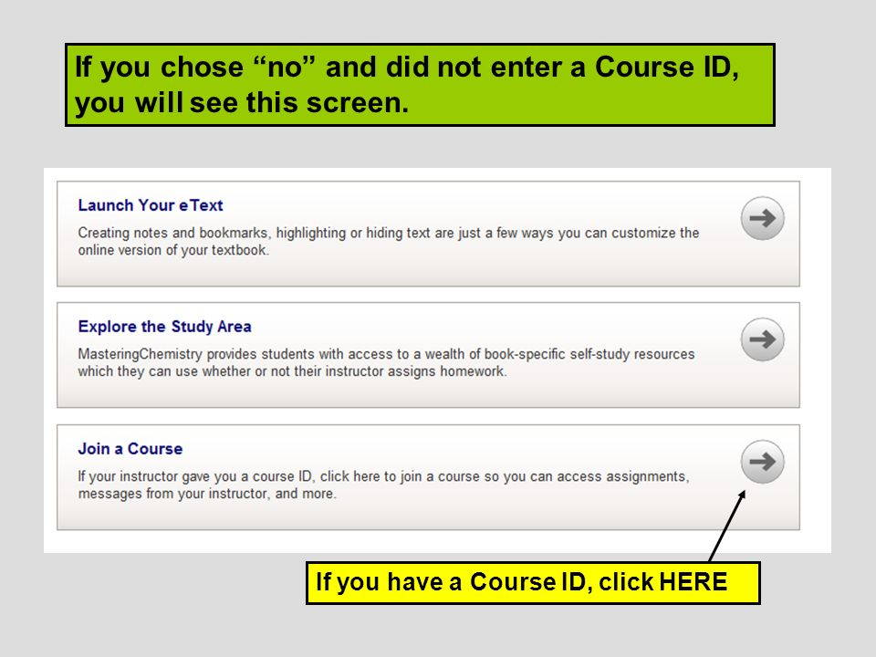 If you chose no and did not enter a Course ID, you will see this screen.