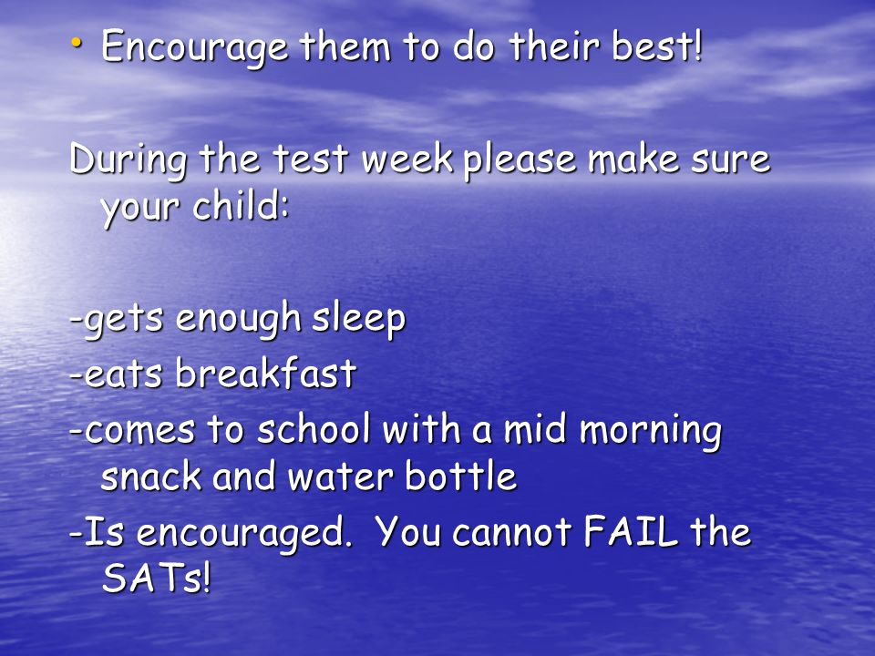 Encourage them to do their best. Encourage them to do their best.