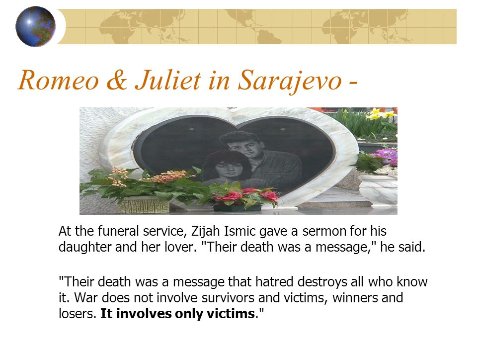 Romeo & Juliet in Sarajevo - At the funeral service, Zijah Ismic gave a sermon for his daughter and her lover.
