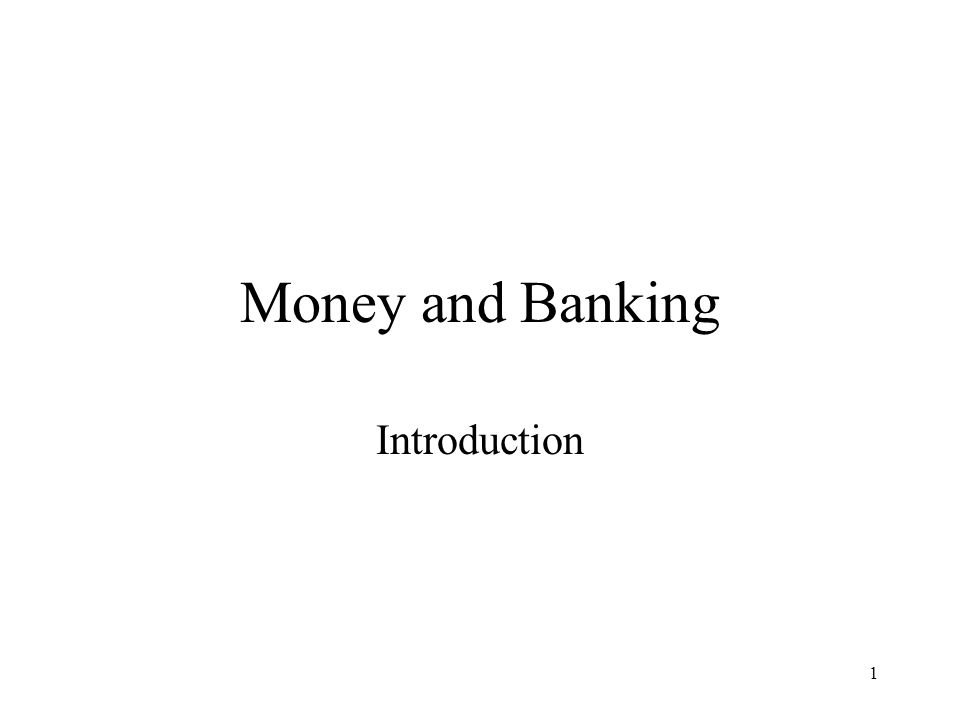 1 Money and Banking Introduction