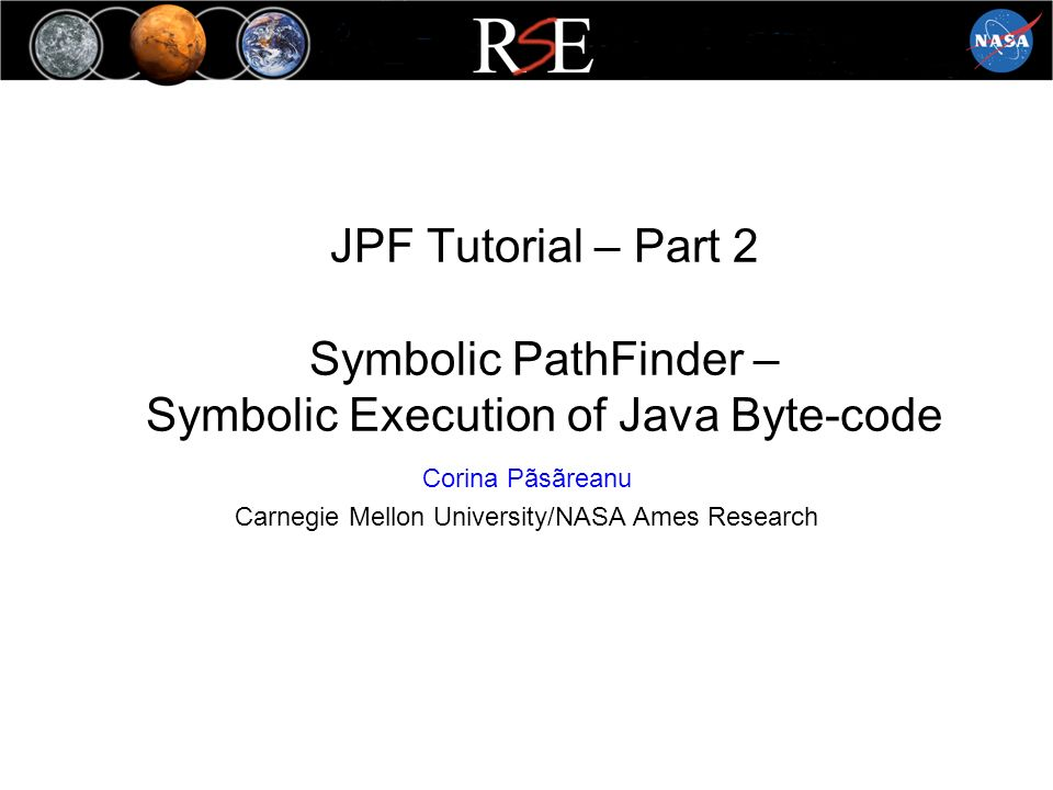 JPF Tutorial – Part 2 Symbolic PathFinder – Symbolic