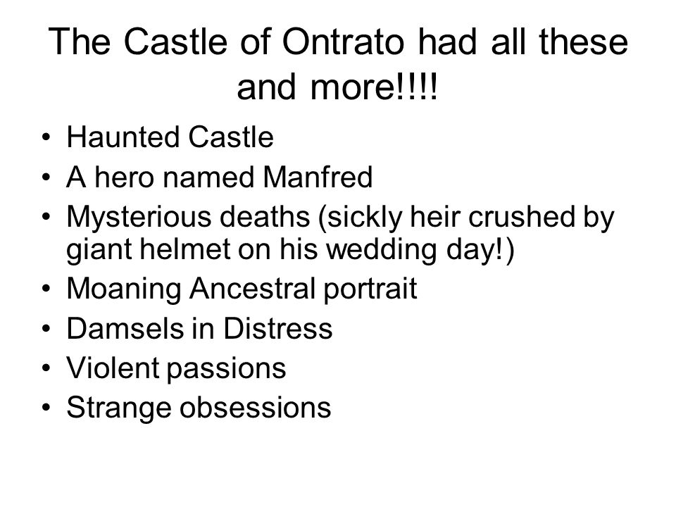 The Castle of Ontrato had all these and more!!!.
