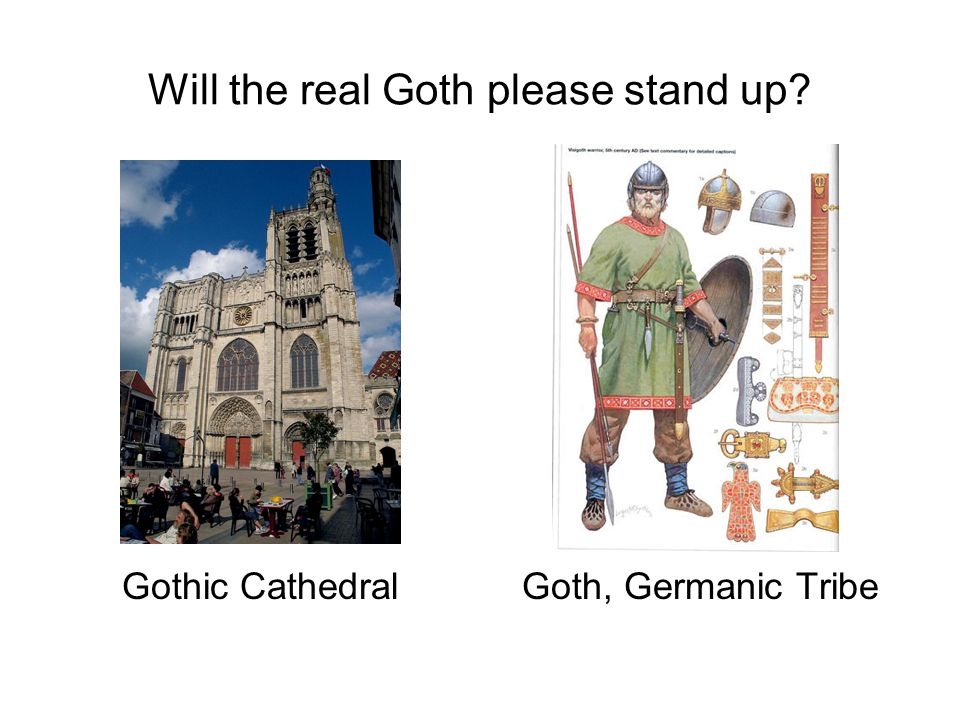 Will the real Goth please stand up Gothic CathedralGoth, Germanic Tribe