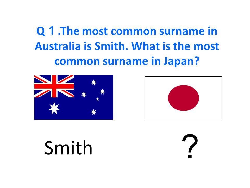 日本について about japan q 1 the most common surname in australia