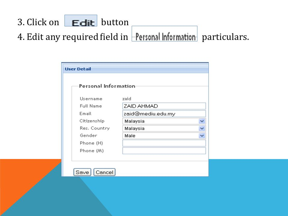 3. Click on button 4. Edit any required field in particulars.