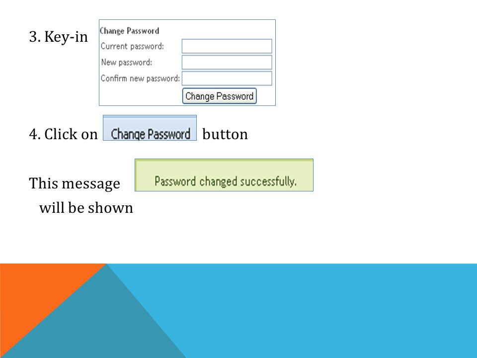 3. Key-in 4. Click on button This message will be shown