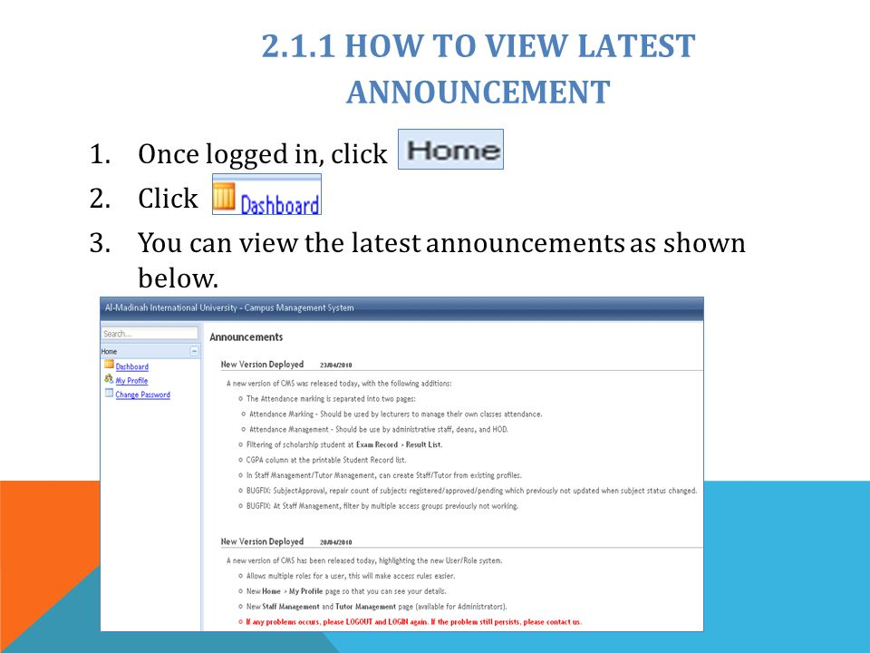 2.1.1 HOW TO VIEW LATEST ANNOUNCEMENT 1.Once logged in, click 2.Click 3.You can view the latest announcements as shown below.