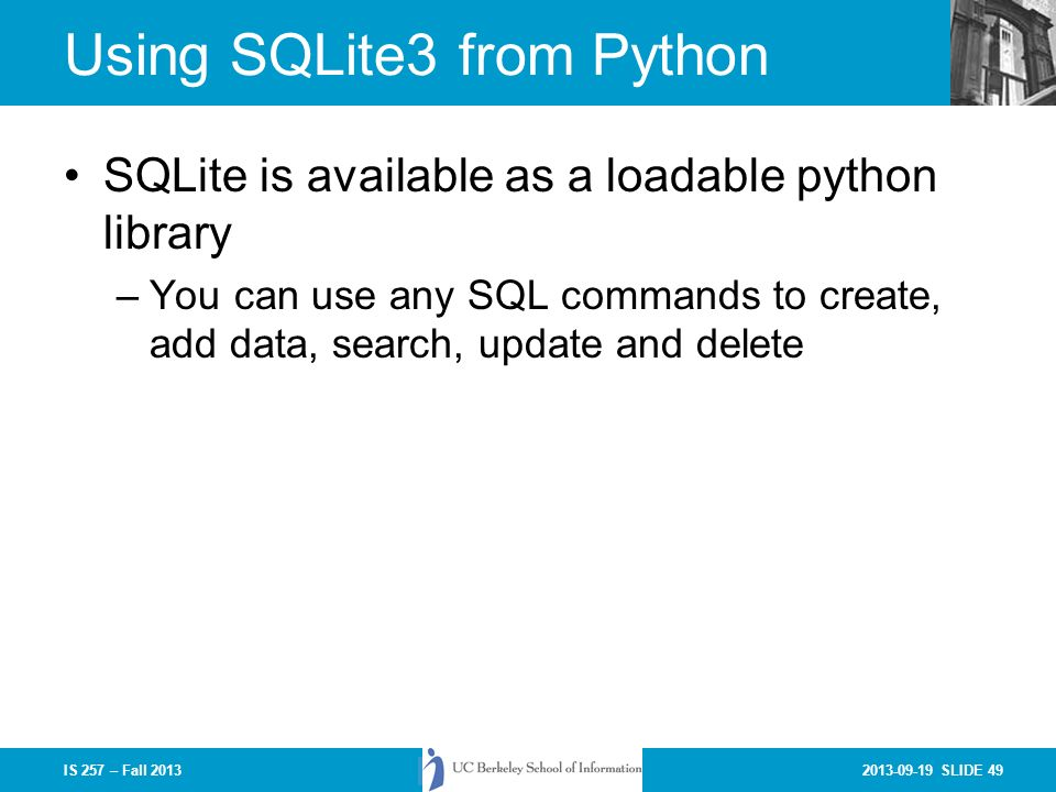 SLIDE 1IS 257 – Fall 2013 More on SQL (and SQLite) University of