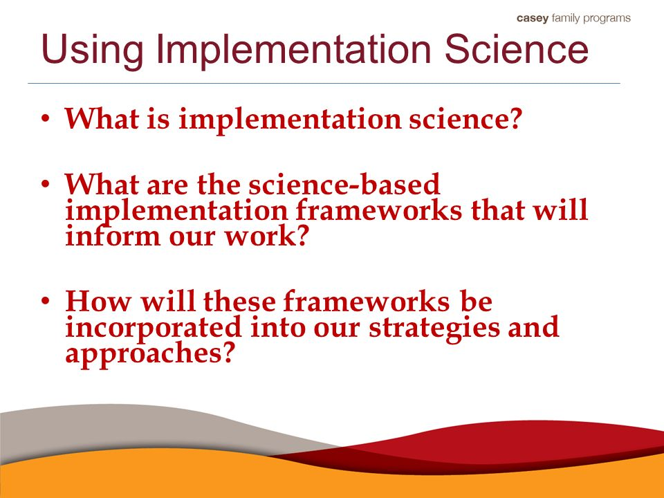 Using Implementation Science What is implementation science.