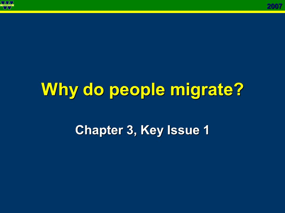 2007 Why do people migrate Chapter 3, Key Issue 1