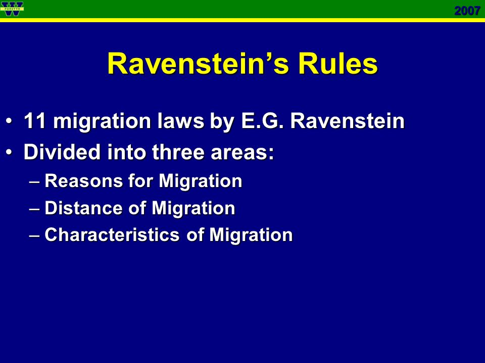 2007 Ravenstein's Rules 11 migration laws by E.G. Ravenstein11 migration laws by E.G.