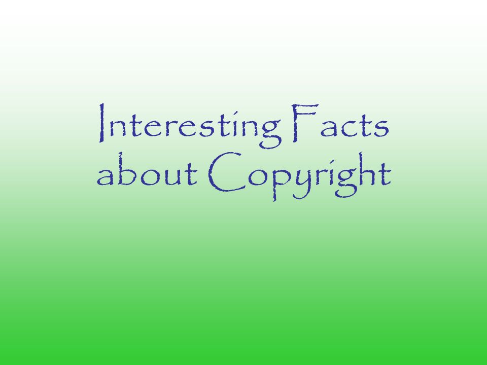 Interesting Facts about Copyright