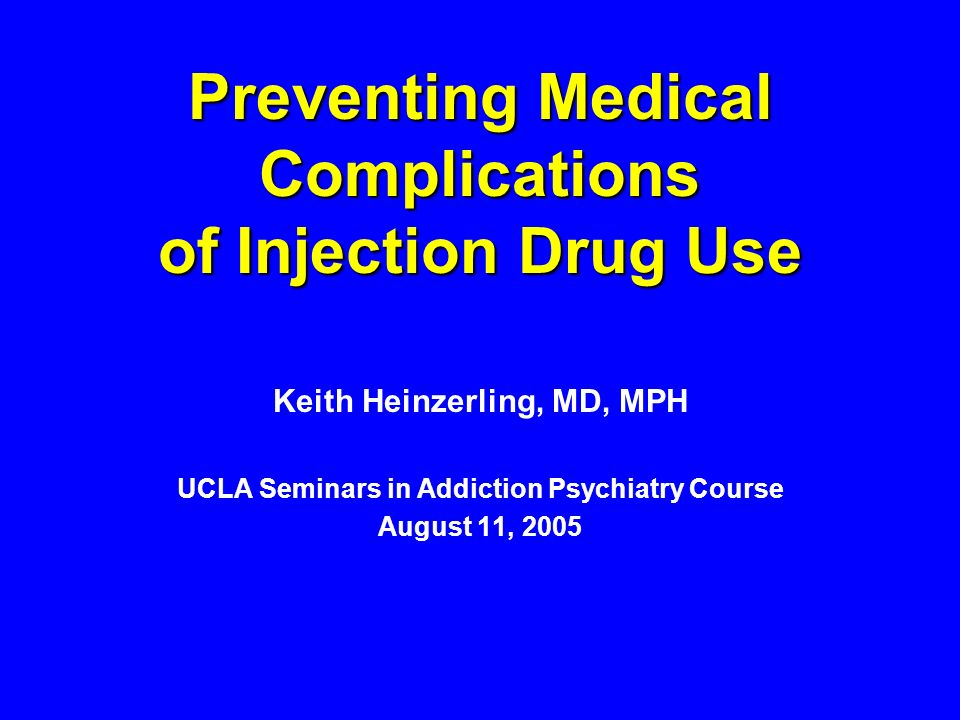 Preventing Medical Complications of Injection Drug Use Keith