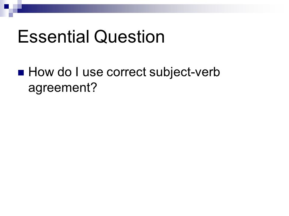 Theme 3 Subject Verb Agreement Why Do Subjects And Verbs Need To